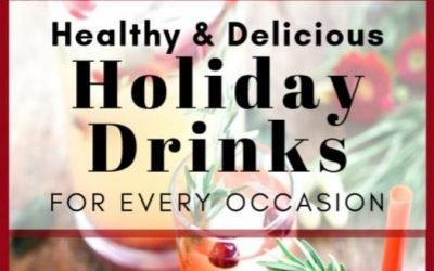 Healthy and Delicious Holiday Drinks